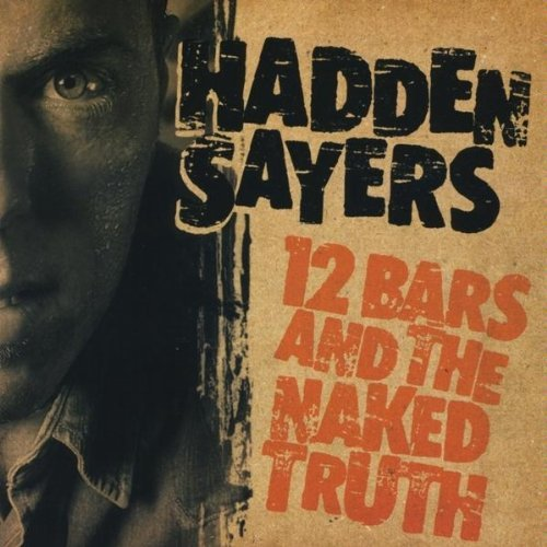 Hadden Sayers 12 Bars & The Naked Truth