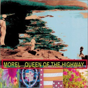 Morel Queen Of The Highway