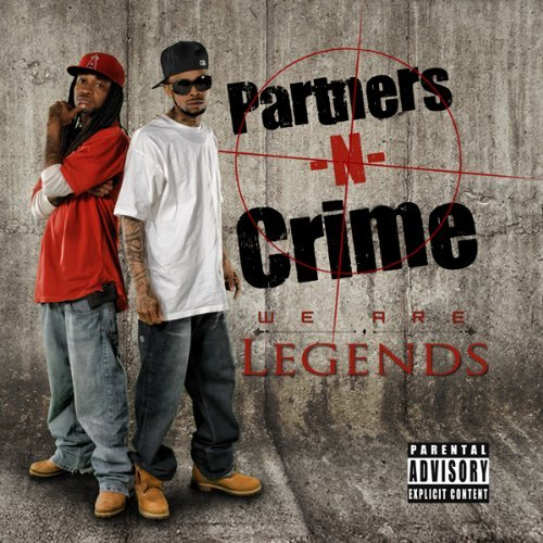 Partners N Crime We Are Legends Explicit Version
