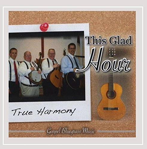 True Harmony This Glad Hour