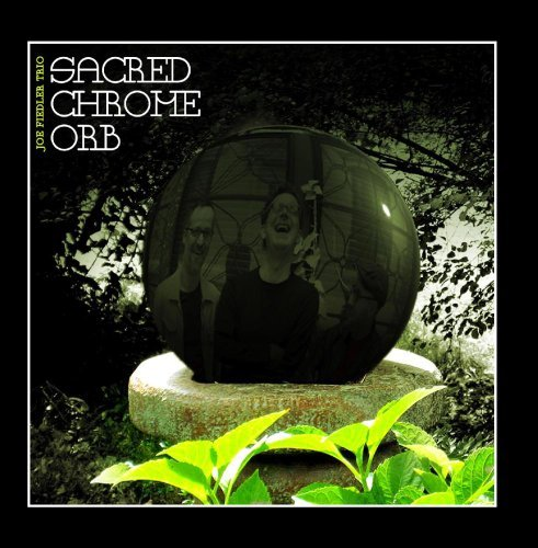 Joe Trio Fiedler Sacred Chrome Orb