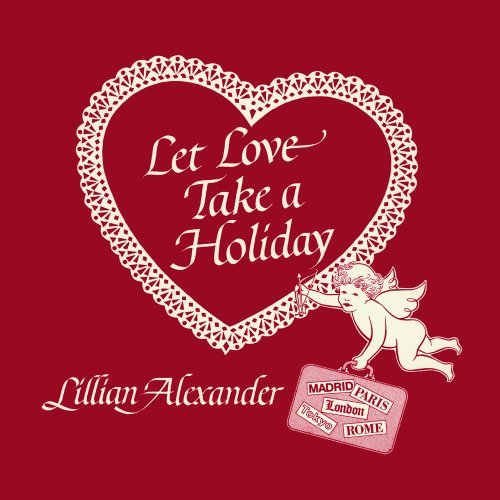 Lillian Alexander Let Love Take A Holiday