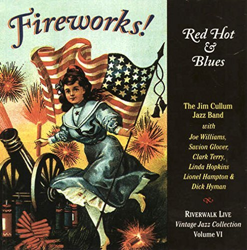 Jim Cullum Fireworks! Red Hot & Blues