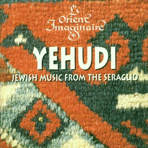 L'orient Imaginaire Yehudi Jewish Music From The S Ivanoff L'orient Imaginaire