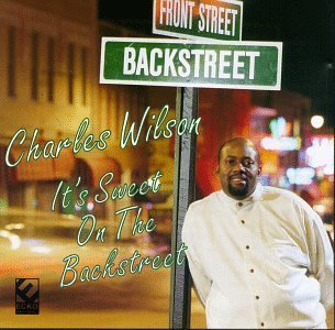 Charles Wilson It's Sweet On The Backstreet