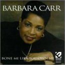 Barbara Carr Bone Me Like You Own Me