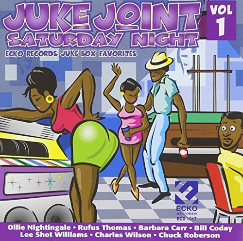 Juke Joint Saturday Night Vol. 1 Juke Joint Saturday Nig Nightingale Roberson Coday Juke Joint Saturday Night