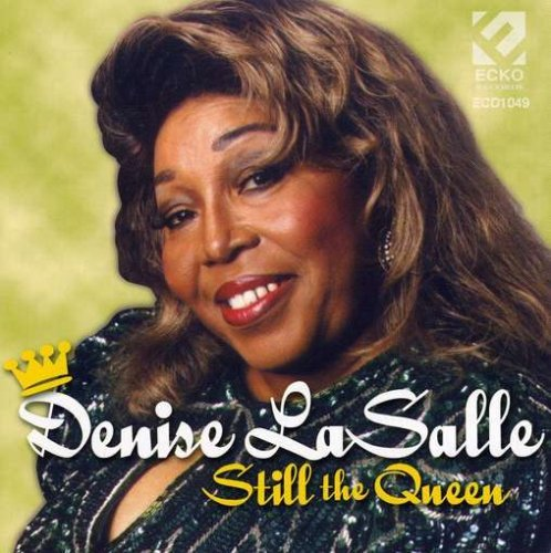 Denise Lasalle Still The Queen