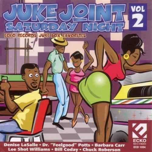 Juke Joint Saturday Night Vol. 2 Juke Joint Saturday Nig Juke Joint Saturday Night