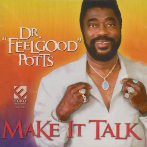 Dr. Feelgood Potts Make It Talk