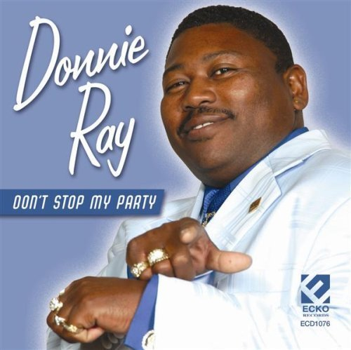 Donnie Ray Don't Stop My Party