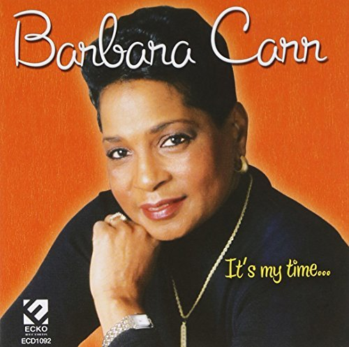 Barbara Carr It's My Time