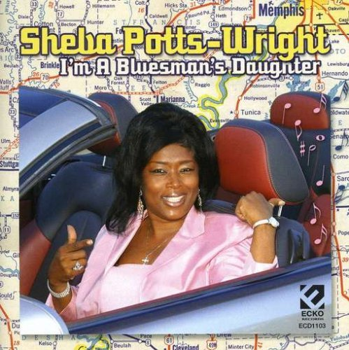Sheba Potts Wright I'm A Bluesman's Daughter