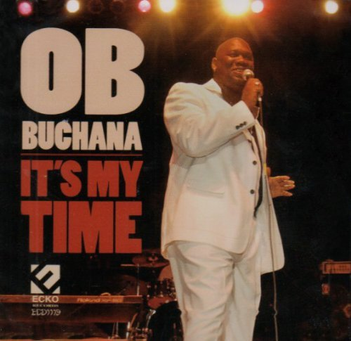 O.B. Buchana It's My Time