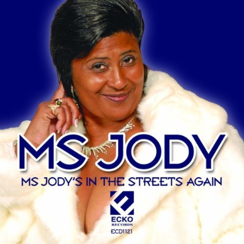 Ms. Jody Ms. Jody's In The Streets Agai