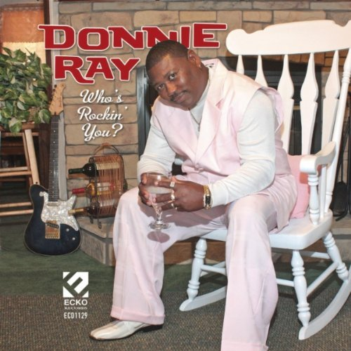 Donnie Ray Who's Rockin You