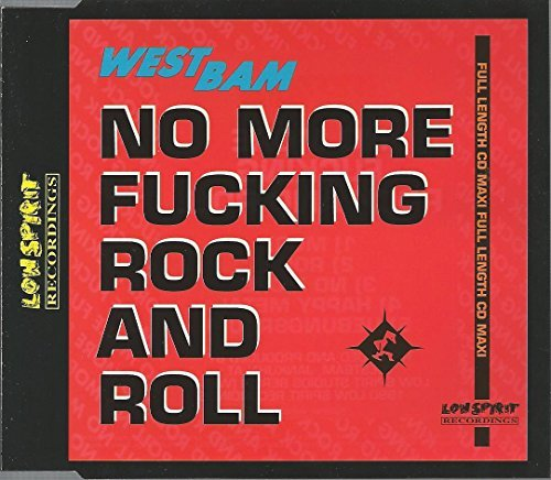 Westbam No More F***ing Rock & Roll