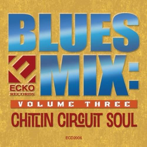 Blues Mix Chitlin Circuit Vol. 3 Blues Mix Chitlin Circ