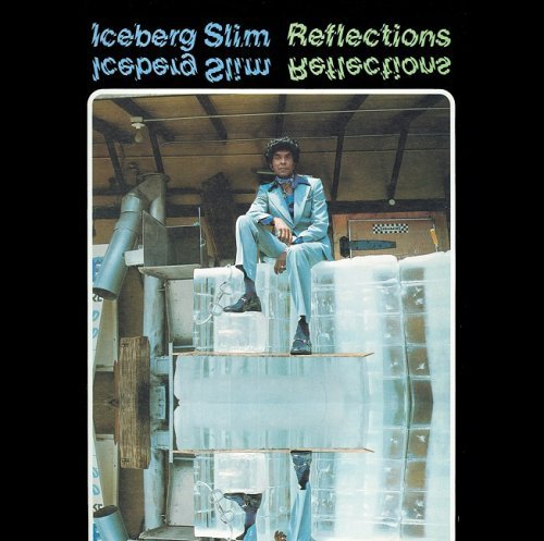 Iceberg Slim Reflections