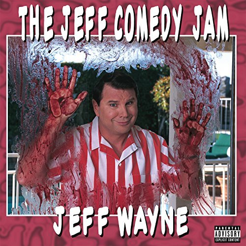 Jeff Wayne Jeff Comedy Jam Explicit Version