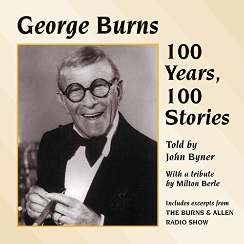 John Byner George Burns 100 Years 100 Sto