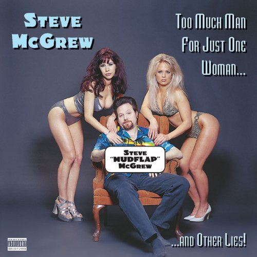 Steve Mcgrew Too Much Man For Just One Woma
