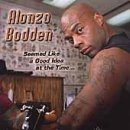 Alonzo Bodden Seemed Like A Good Idea At The