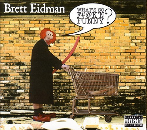 Brett Eidman What's So F K'n Funny?