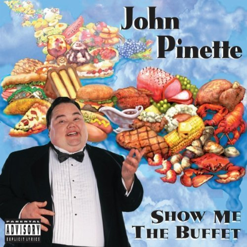 John Pinette Show Me The Buffet (original U Explicit Version