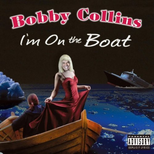Bobby Collins I'm On The Boat