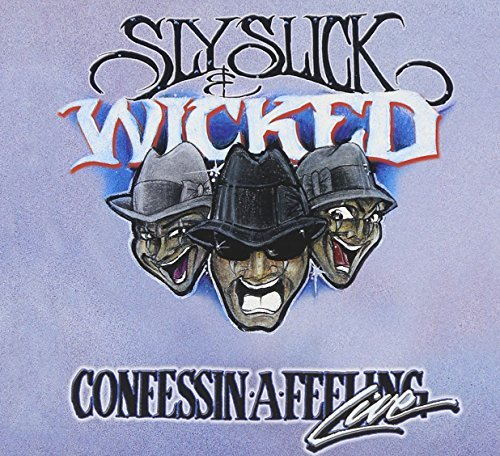 Sly Slick & Wicked Confessin A Feeling Live