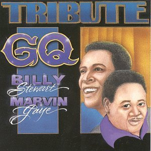 G.Q. G.Q. Tribute Album T T Marvin Gaye Billy Stewart