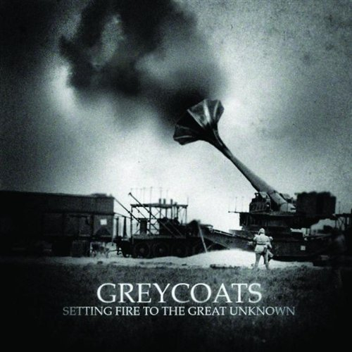 Greycoats Setting Fire To The Great Unknown