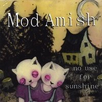 Mod Amish No Use For Sunshine