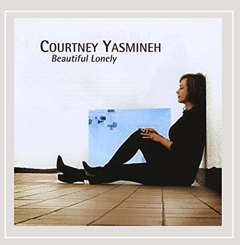 Courtney Yasmineh Beautiful Lonely