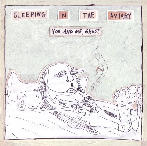 Sleeping In The Aviary You & Me Ghost
