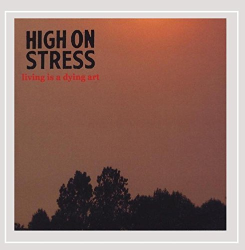 High On Stress Living Is A Dying Art