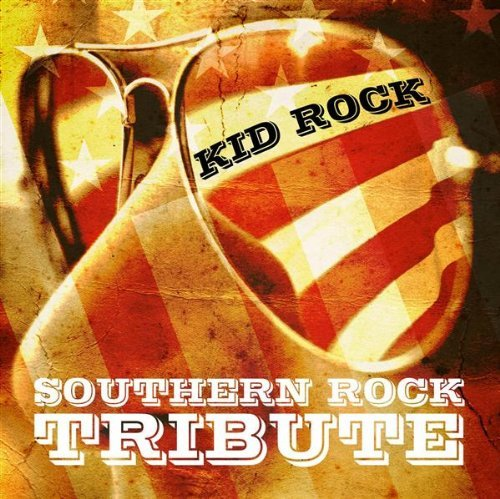 Kid Rock Tribute Kid Rock Southern Rock Tribute T T Kid Rock