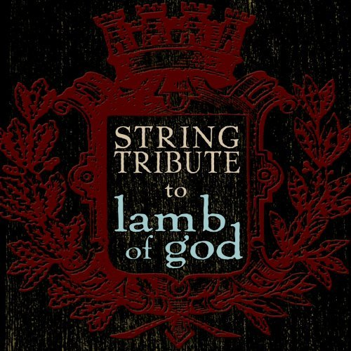 Lamb Of God Tribute Lamb Of God String Tribute