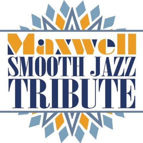 Maxwell Tribute Maxwell Smooth Jazz Tribute T T Maxwell