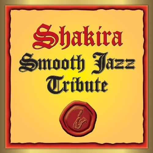 Shakira Tribute Shakira Smooth Jazz Tribute T T Shakira