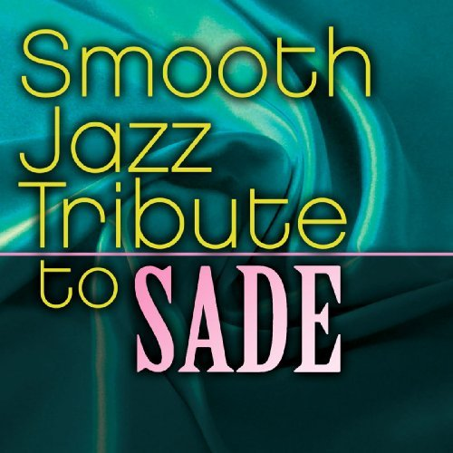 Sade Tribute Smooth Jazz Tribute To Sade T T Sade