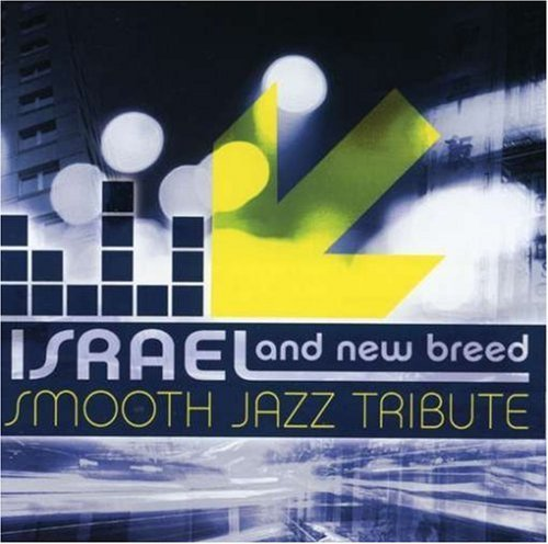 Israel & New Breed Tribute Israel & New Breed Smooth Jazz