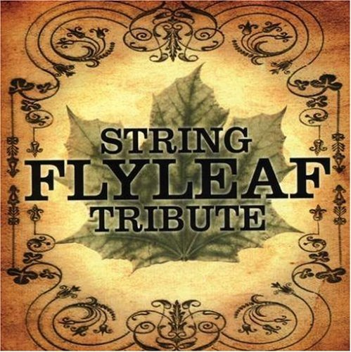 Flyleaf String Tribute Flyleaf String Tribute T T Flyleaf