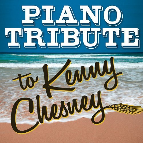 Kenny Tribute Chesney Piano Tribute To Kenny Chesney T T Kenny Chesney