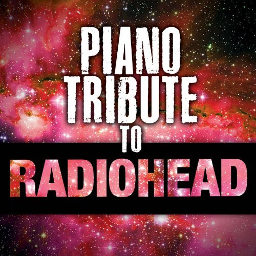 Radiohead Tribute Piano Tribute To Radiohead T T Radiohead
