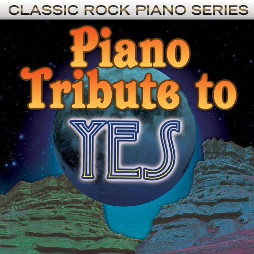 Yes Tribute Piano Tribute To Yes T T Yes