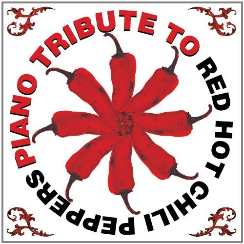 Red Hot Chili Peppers Tribute Piano Tribute To Red Hot Chili T T Red Hot Chili Peppers