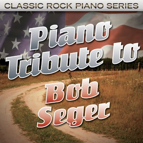 Bob Tribute Seger Piano Tribute To Bob Seger T T Bob Seger