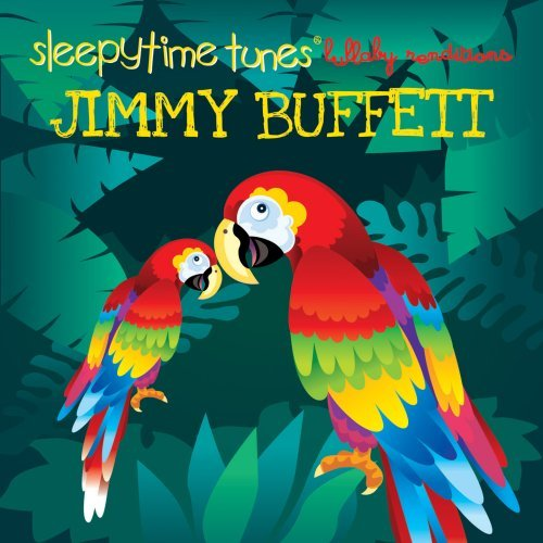 Sleepytime Tunes Jimmy Buffet Sleepytime Tunes Jimmy Buffet T T Jimmy Buffett